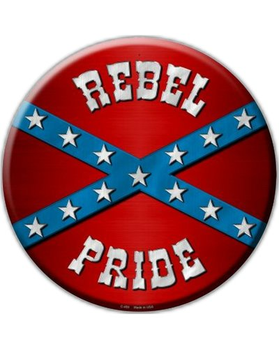 Rebel Pride no fade circular metal sign