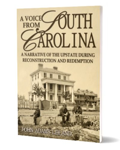A Voice From South Carolina: A Narrative of the Upstate